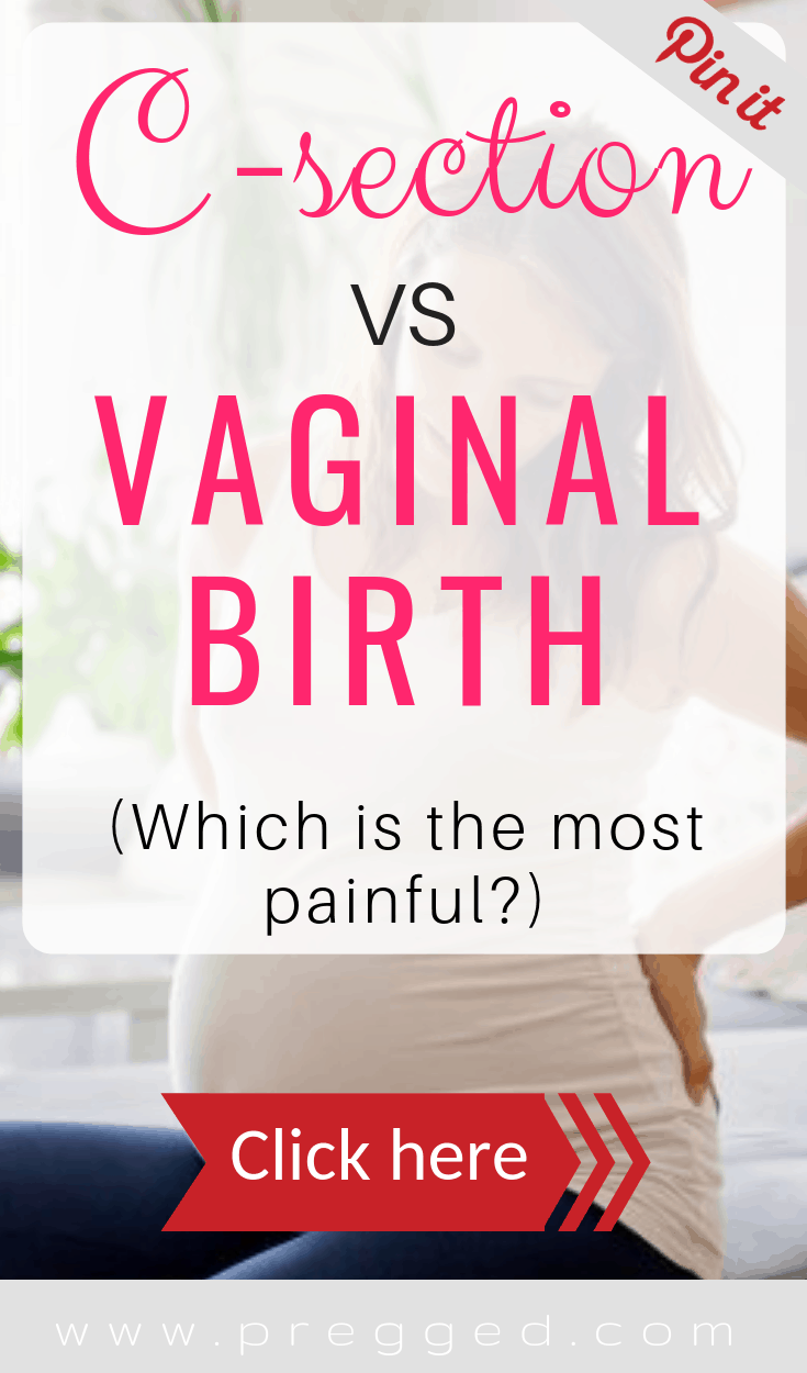 Which type of birth is going to hurt the most? A C-Section or a Vaginal Birth? Here we weigh up the options and give you the answers...