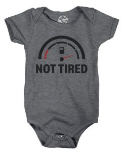 Baby onesie says Not Tired