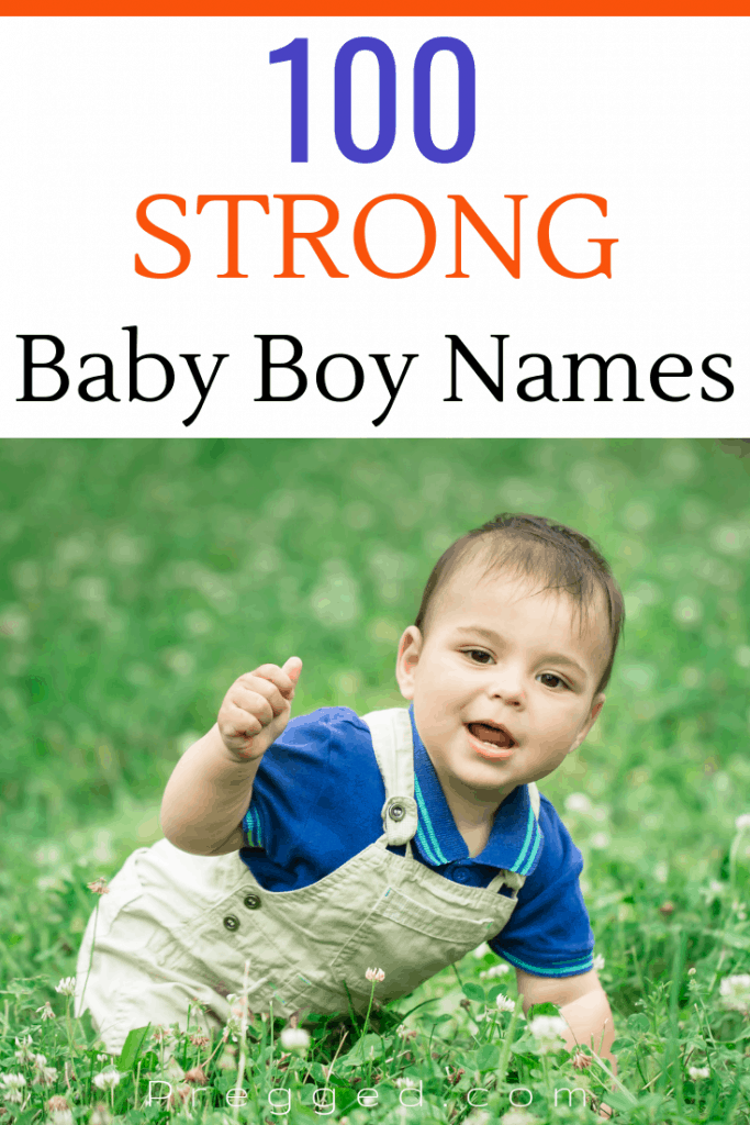 100 Strong Baby Boy Name Ideas #babynames #babynameideas #strongbabynames