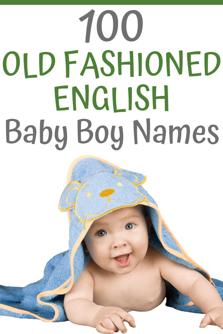 Looking for an old fashioned English baby boy name? Here are 100 baby name ideas for you...#babynames #babynameideas #oldfashionednames #boynameideas #englishnameideas