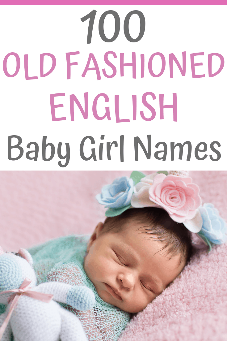 Need some cute old fashioned baby girl name ideas? These are all English baby name ideas for girls with meanings....#babynames #babygirlnames #babygirlnameideas #babynameideas