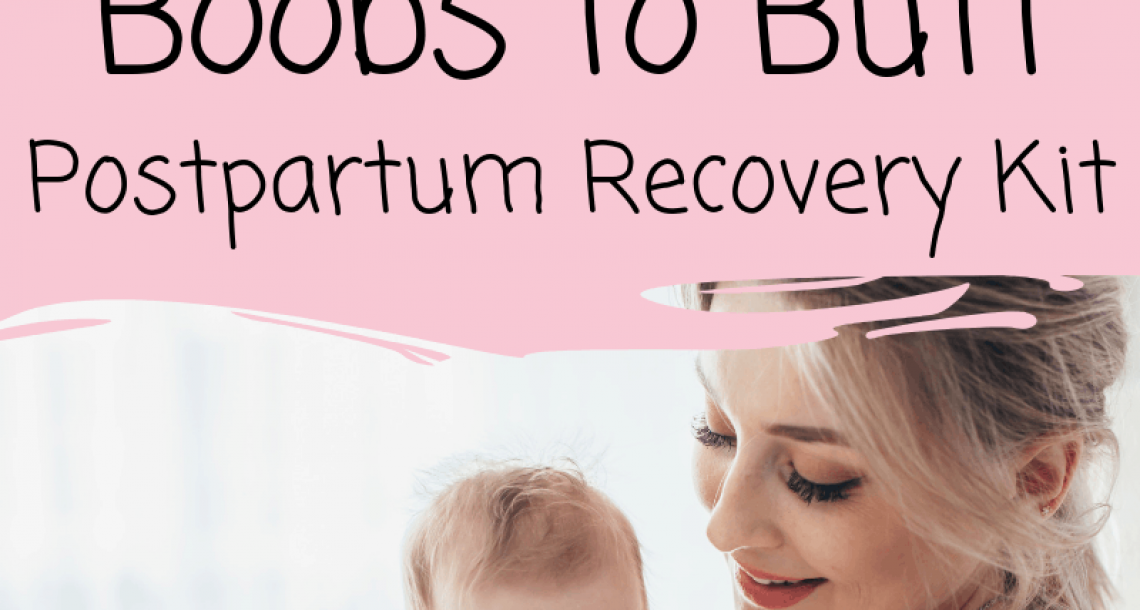 Best Postpartum Products for Mom (From Boobs to Butt)