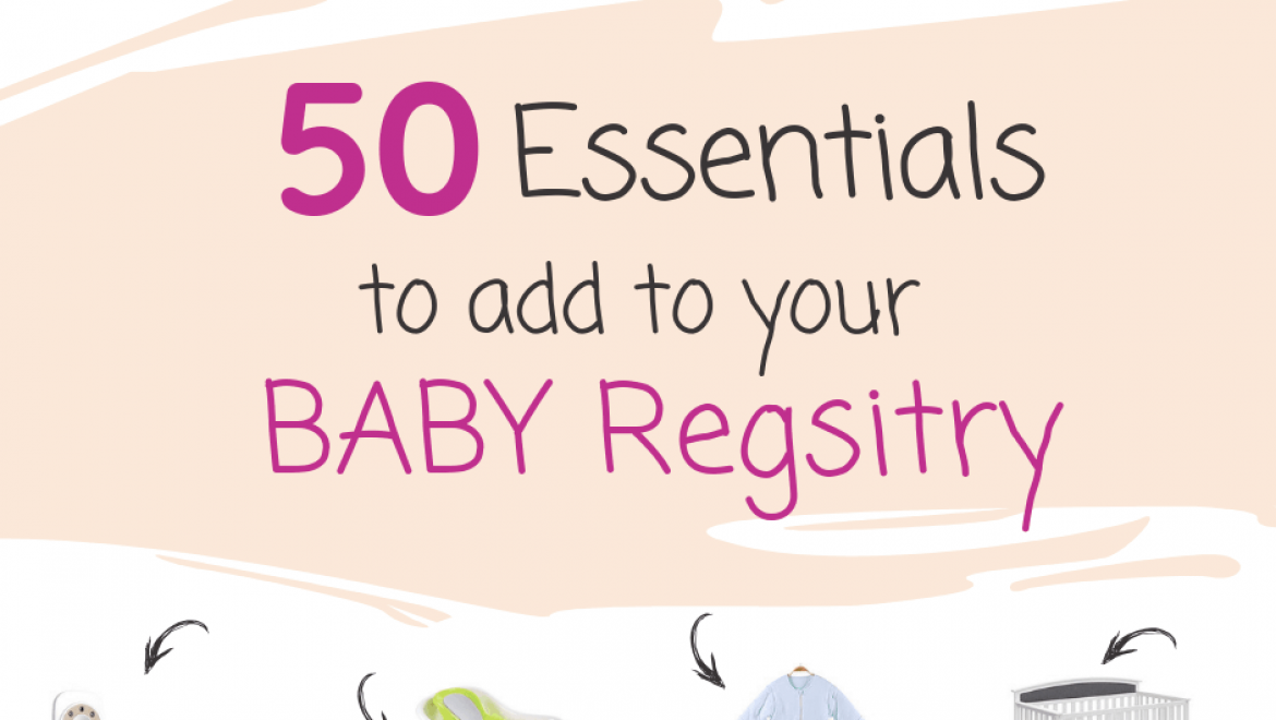 What to Buy for a Newborn Baby? 50 Baby Registry Essentials